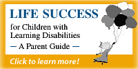 Life Success For Children With Learning Disabilities - A Parent Guide